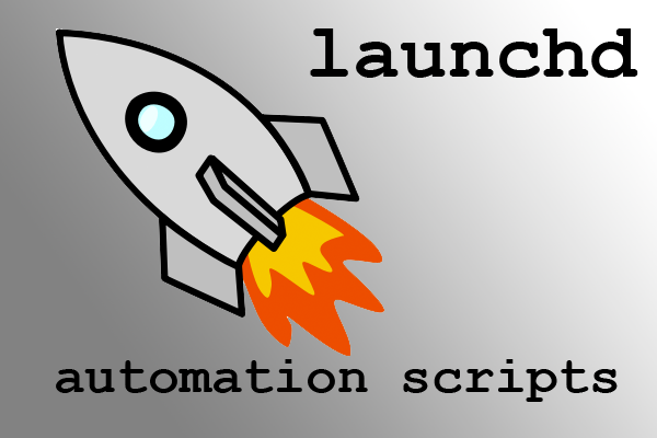 OS X: Triggering Automation Scripts Using launchd