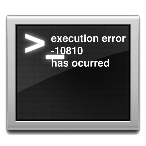 The Infamous OS X execution error: An error of type -10810 has occurred. (-10810)