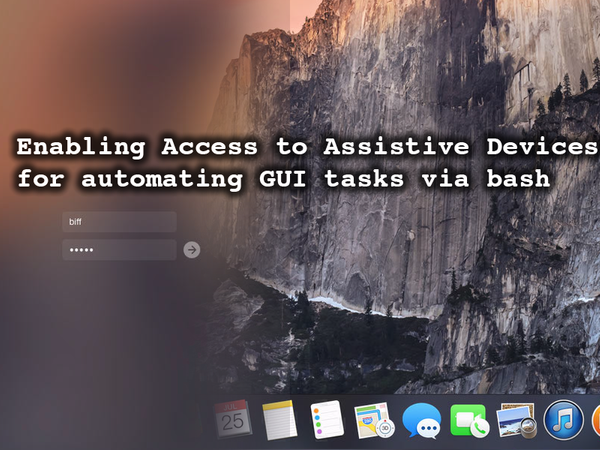 OS X Yosemite and osascript: Enabling Access to Assistive Devices